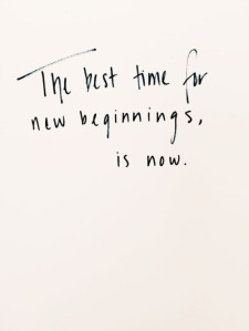 The-best-time-for-new-beginnings-is-now